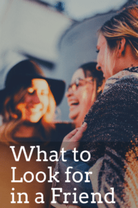 What to Look for in a Friend