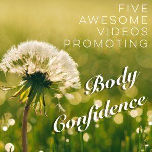 Body Confidence Videos