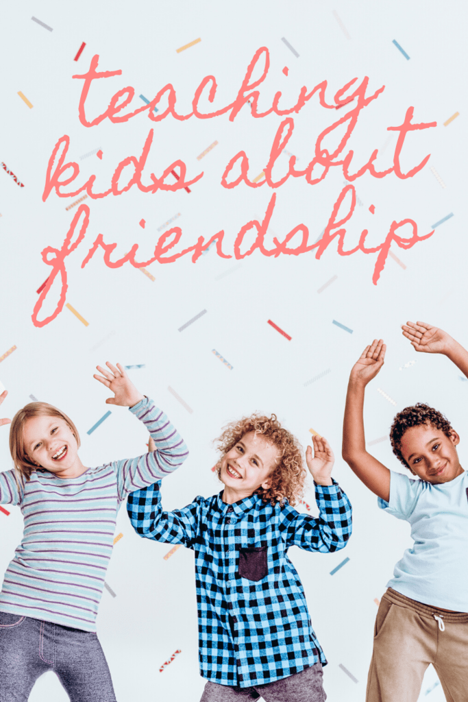 Teaching Kids About Friendship