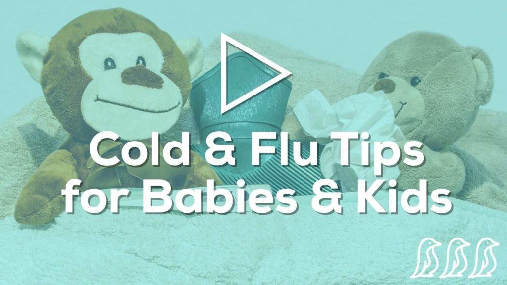 Cold & Flu Tips for Babies & Kids