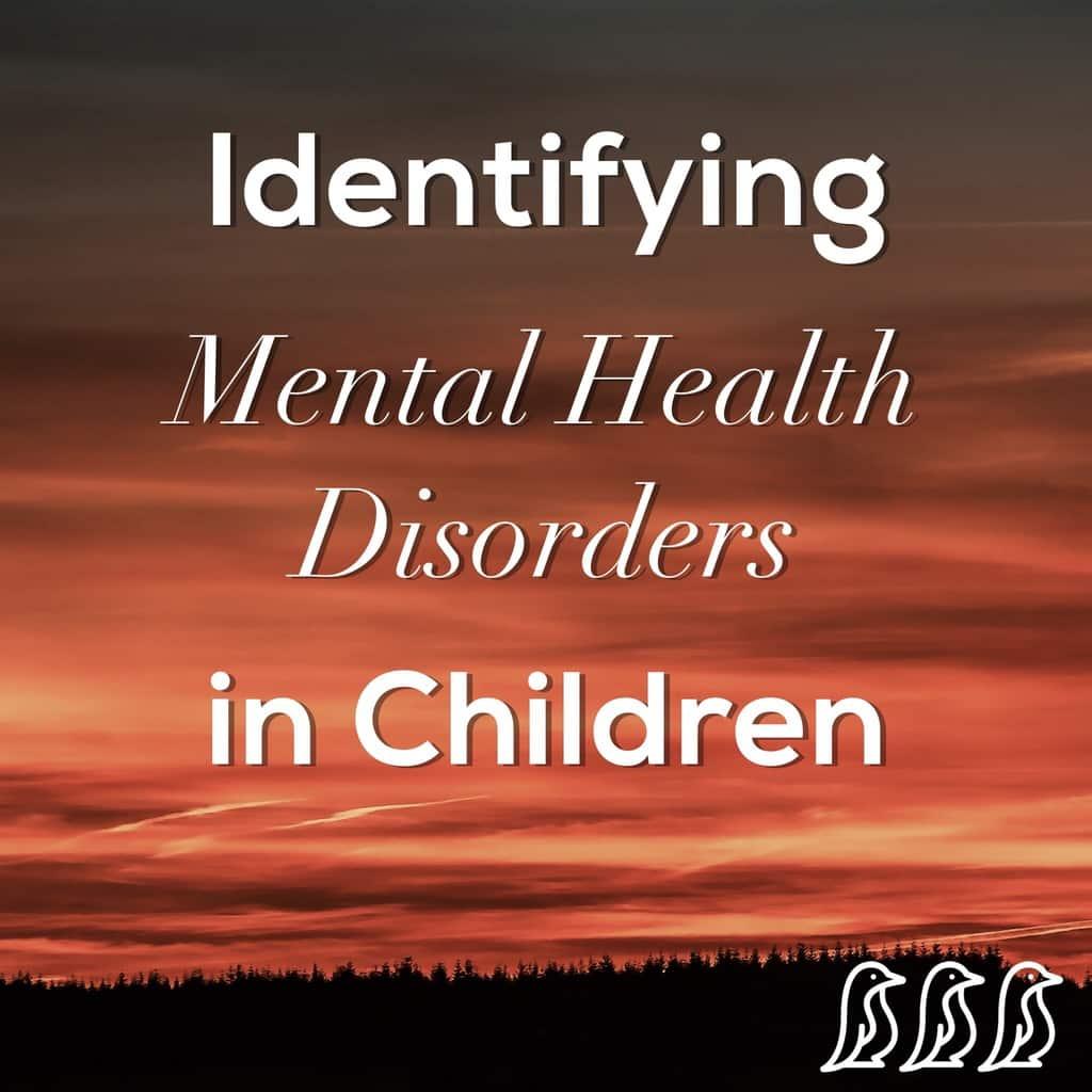 identifying mental health disorders in children