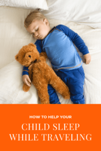 how to help your child sleep while traveling