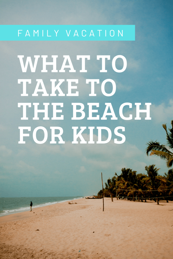 what to take to the beach for kids