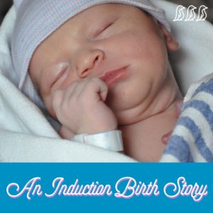 A Pitocin Induction Birth Story