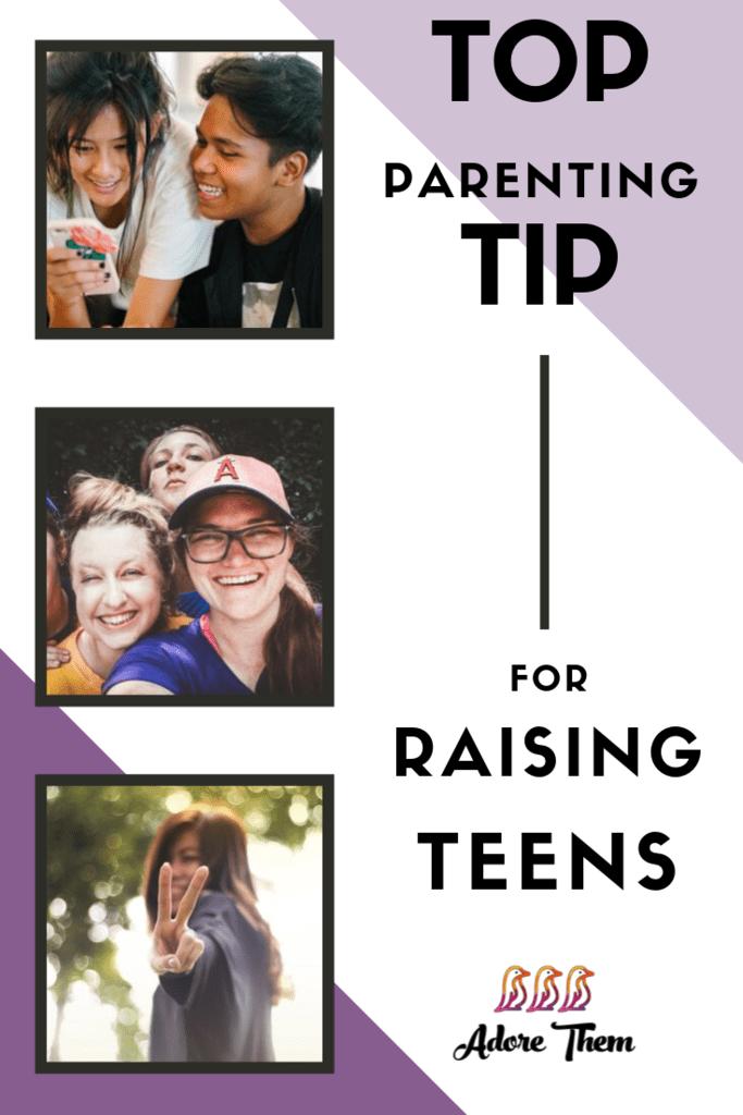 top parenting tip for raising teens