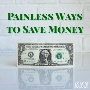 Painless Ways to Save Money
