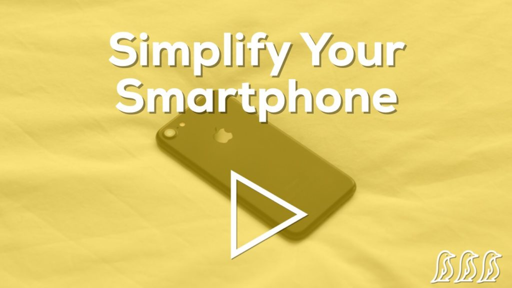 Simplify Your Smartphone