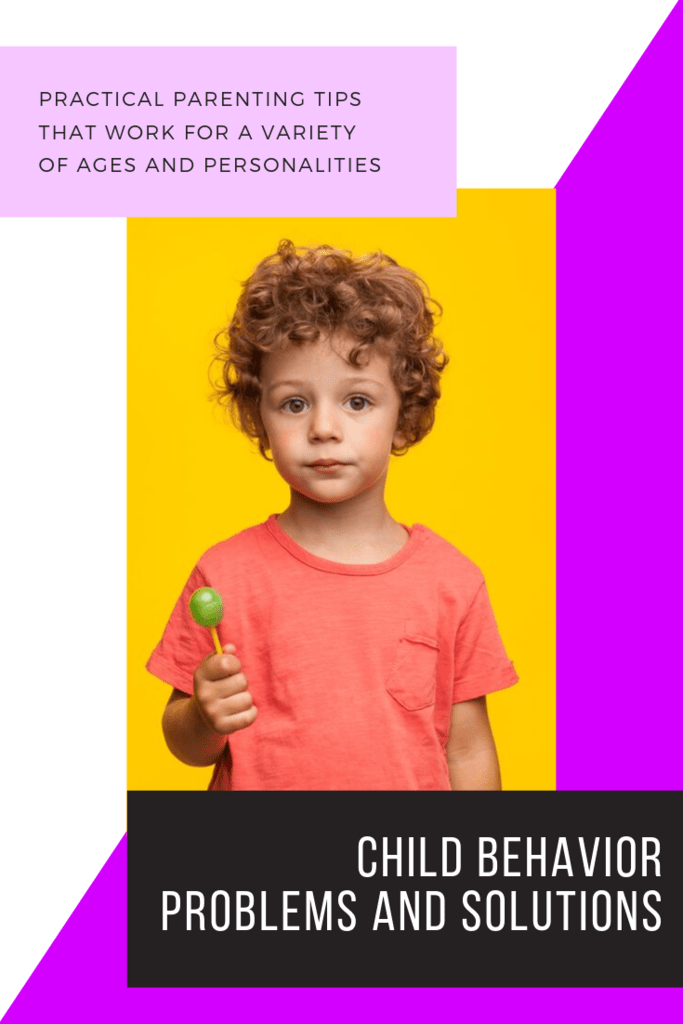 child behavior problems and solutions - practical parenting tips