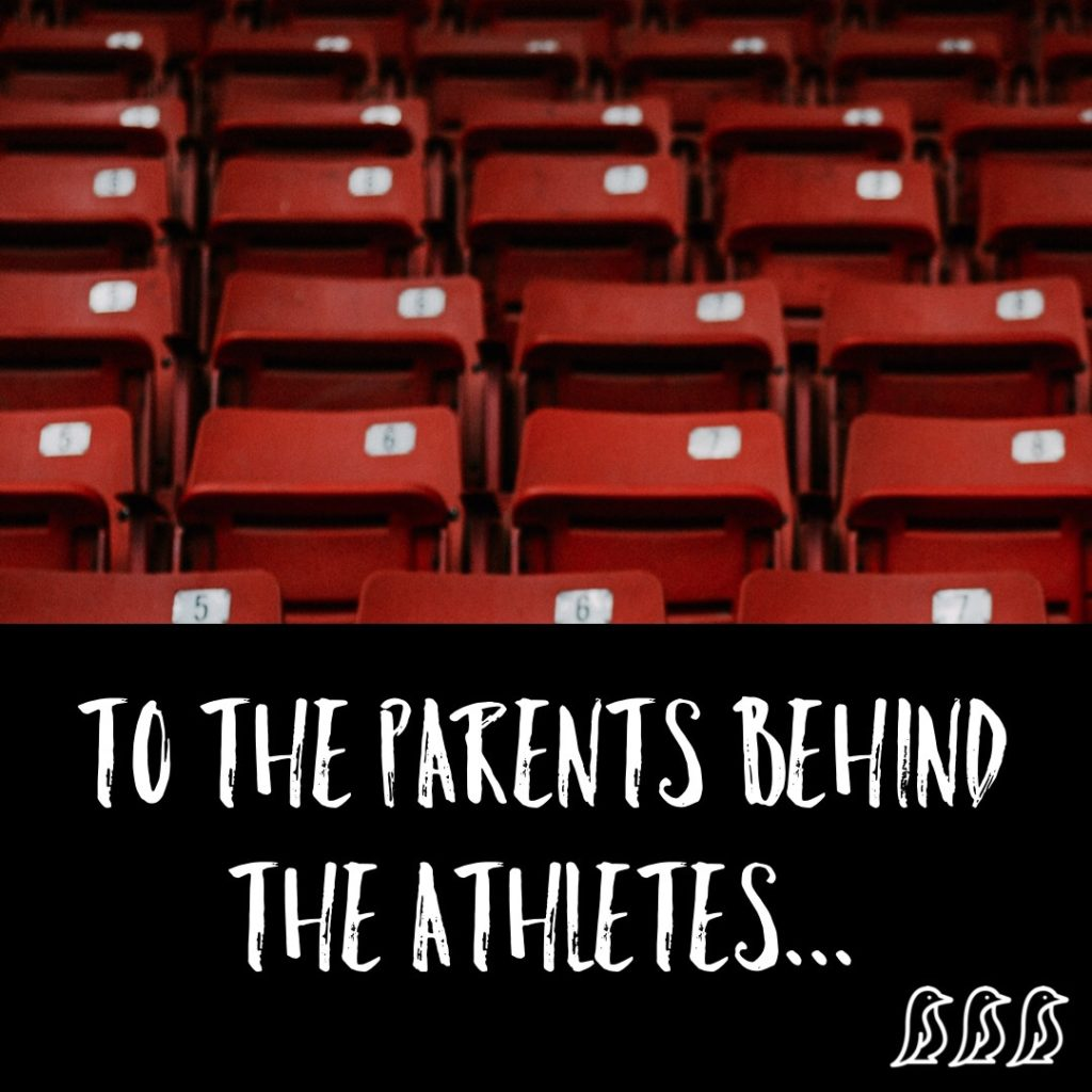 To the Parents Behind the Athletes