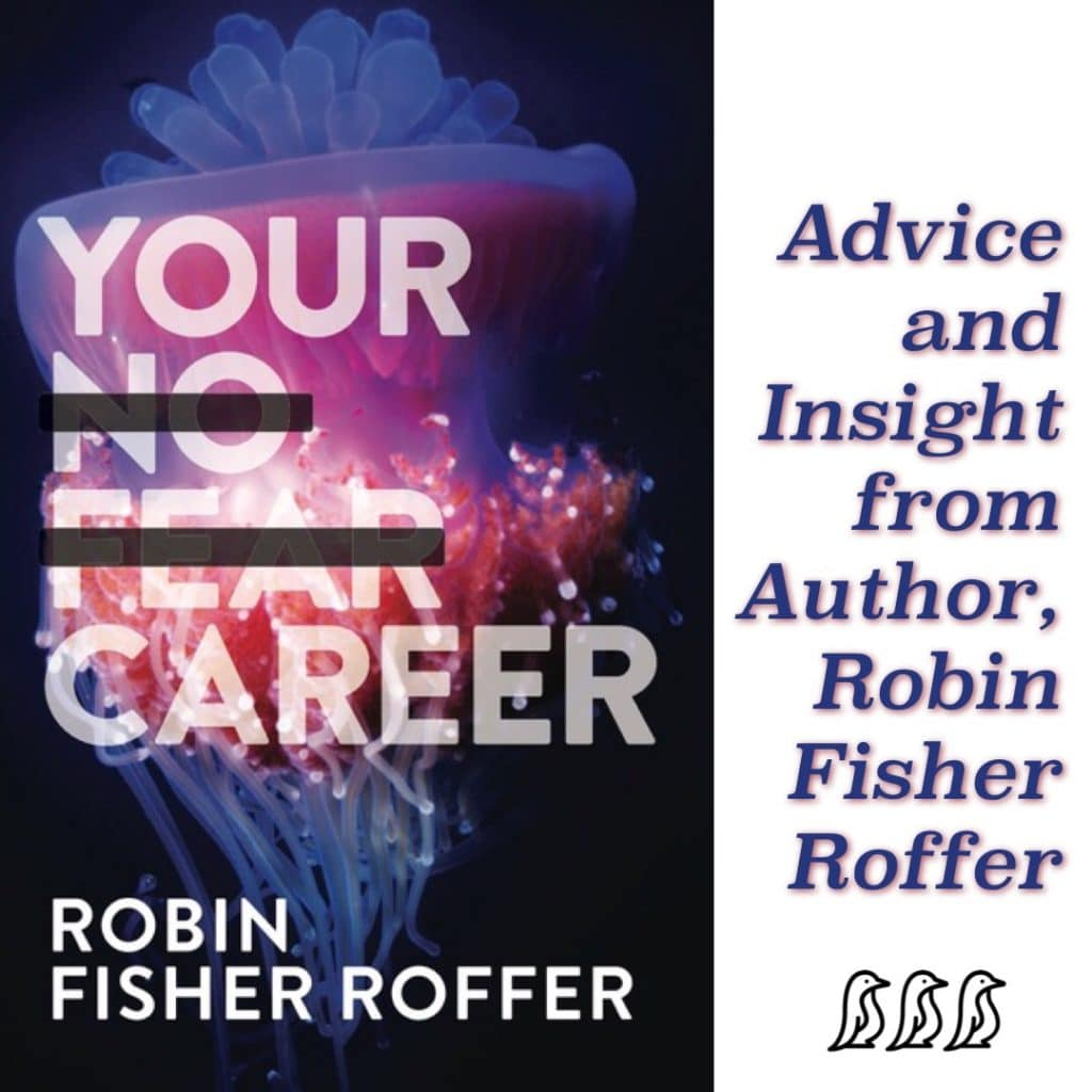 Advice & Insight from Author, Robin Fisher Roffer