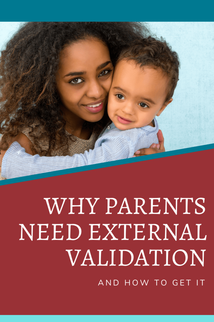 why parents need external validation