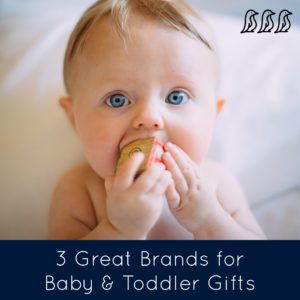 great brands for baby & toddler gifts