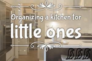 organize a kitchen for little children