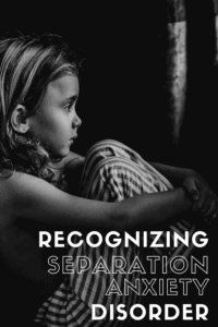 Recognizing Separation Anxiety Disorder
