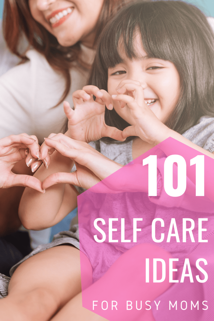 101 self care ideas for moms
