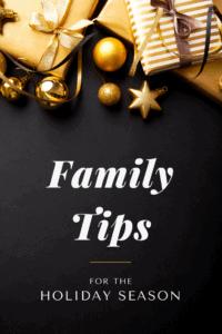 Family Tips for the Holiday Season