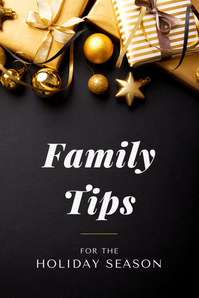 Family Tips for the Holiday Season