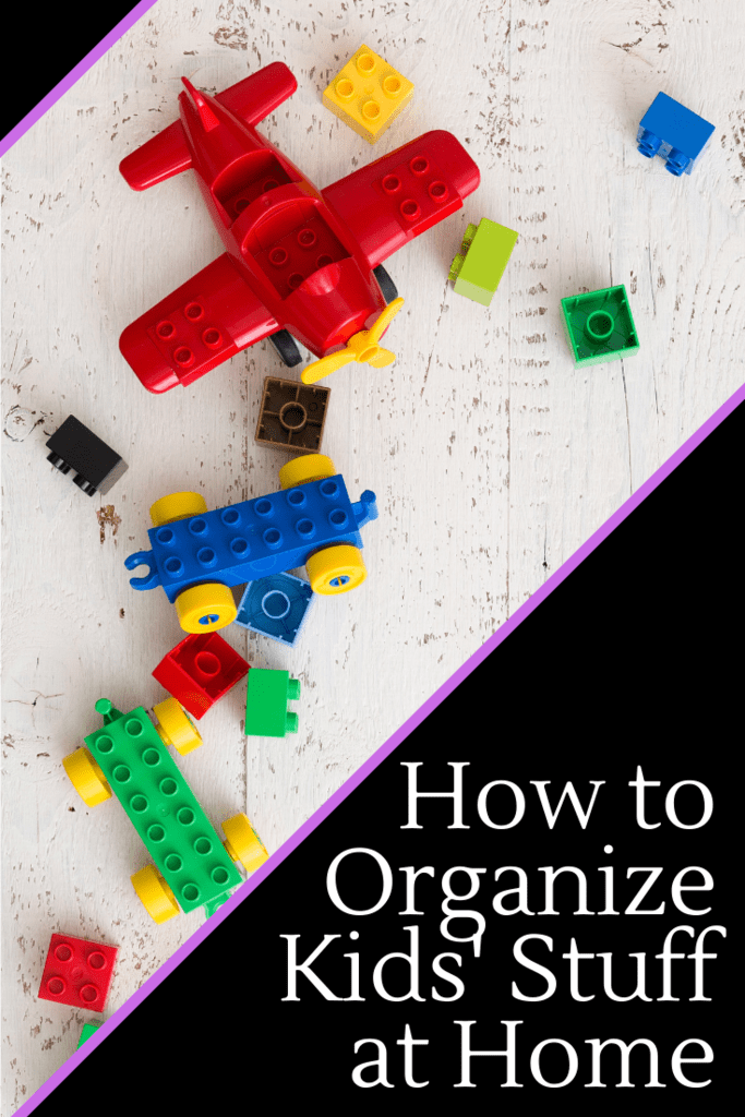 How to Organize Kids' Stuff at Home