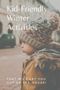 Kid-Friendly Winter Activities