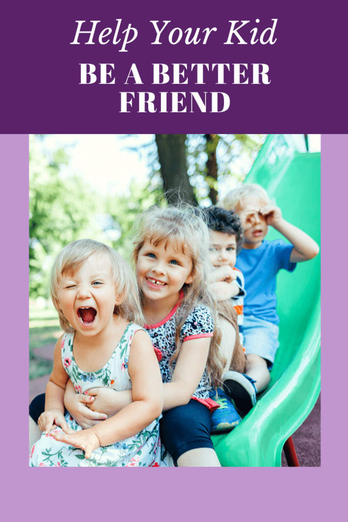Help Your Kid Be a Better Friend