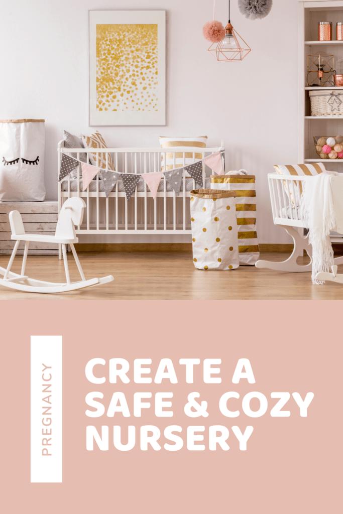 Create a safe and cozy nursery