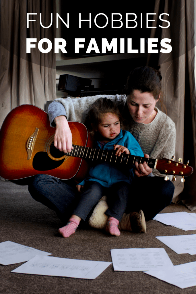 graphic for fun hobbies for families featuring mom and toddler daughter playing guitar together