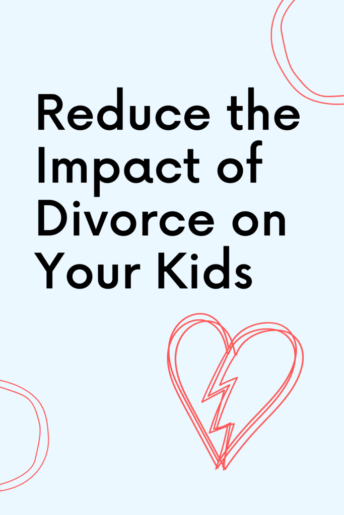 reduce the impact of divorce on your kids graphic